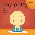 Tiny Potty Board Book by Andrea Olson